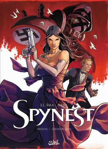 Spynest, Tome 1 : Mission1 : Birdwatchers par Jean-Luc Sala, Christophe Alliel