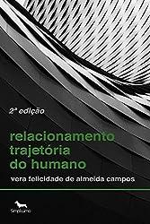 Relacionamento Trajetória Do Humano (Portuguese Edition)