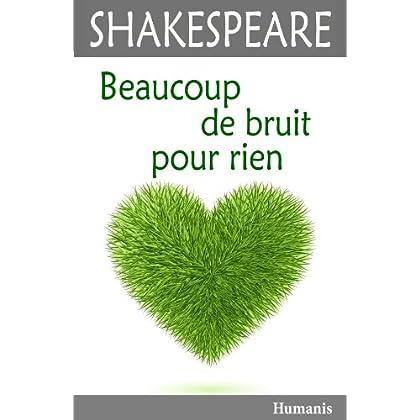 Beaucoup de bruit pour rien (augmenté, annoté et illustré) (Shakespeare t. 4)