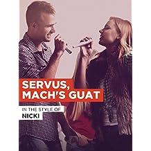 Suchergebnis Auf Amazonde Für Nicki Servus Machs Guat