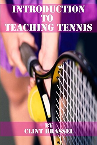 Introduction to Teaching Tennis por Clint Brassel