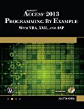Microsoft Access 2013 Programming By Example: with VBA, XML, and ASP (CD included) (English Edition)