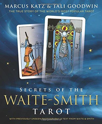 Secrets of the Waite-Smith Tarot: The True Story of the World's Most Popular Tarot por Marcus Katz