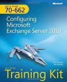 MCTS Self-Paced Training Kit (Exam 70-662): Configuring Microsoft® Exchange Server 2010 (Pro-Certification)