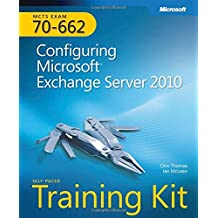 Configuring Microsoft® Exchange Server 2010: MCTS Self-Paced Training Kit (Exam 70-662)