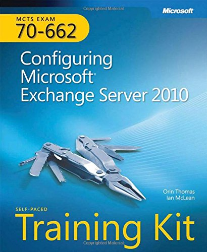 MCTS Self-Paced Training Kit (Exam 70-662): Configuring Microsoft® Exchange Server 2010 (Pro-certification) por Orin Thomas