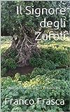 Il Signore degli Zufoli: Storie,ricordi,sogni,emozioni...