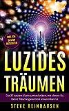 Luzides Träumen: Die 27 besten Klartraumtechniken, mit denen Du Deine Träume garantiert steuern kannst (inkl. die besten Hilfsmittel) (Luzides Träumen - Die Reihe 2)
