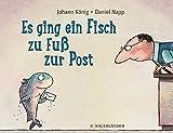 Johann König ´Es ging ein Fisch zu Fuß zur Post´ bestellen bei Amazon.de