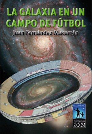 La Galaxia en un campo de fútbol por Juan Fernández Macarrón