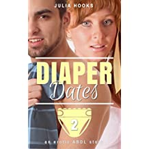 Diaper Dates, Book 2: An Erotic ABDL Story (English Edition)