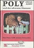 Poly und der schwarze Diamant - Das Pony hilft seinen Freunden (Schneider Buch Fernsehen mit Bildteil)