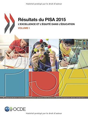 PISA Rsultats du PISA 2015 (Volume I) : L'excellence et l'quit dans l'ducation
