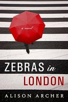 Zebras In London by [Archer, Alison]