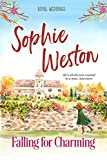 Falling for Charming (Royal Weddings Book 1) by Sophie Weston
