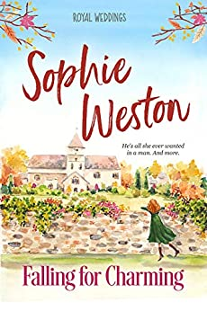 Falling for Charming (Royal Weddings Book 1) by [Weston, Sophie]