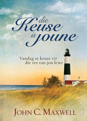 Die Keuse is Joune: Vandag se keuse vir die res van jou lewe (Afrikaans Edition)