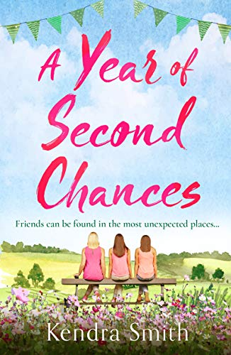 A Year of Second Chances: A heartwarming emotional story perfect for summer reading by [Smith, Kendra]