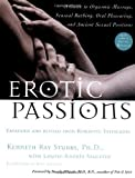 Erotic Passions: A Guide to Orgasmic massage, Sensual Bathing, Oral Pleasuring by Kenneth Ray Stubbs (2000-12-28) - Kenneth Ray Stubbs;Louise-Andree Saulnier