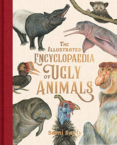 The Illustrated Encyclopaedia of Ugly Animals (English Edition)