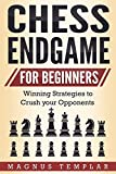#9: Chess for Beginners: Winning Strategies to Crush your Opponents (CHESS ENDGAME)