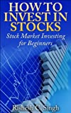 How to Invest in Stocks: Stock Market Investing for Beginners (Profitable Investing Strategies)