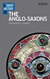 Short History of the Anglo-Saxons (I.B. Tauris Short Histories)