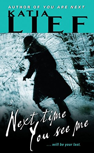 Next Time You See Me (Karin Schaeffer, Band 2)