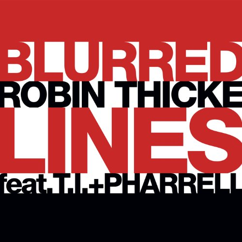 Robin Thicke Featuring T.I., Pharrell - Blurred Lines
