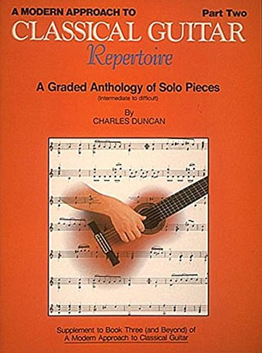 A Modern Approach to Classical Guitar: Part 2: Repertoire
