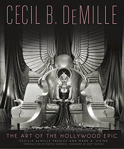 Cecil B. DeMille: The Art of the Hollywood Epic (English Edition)