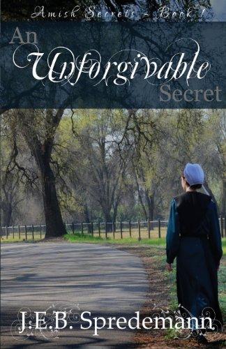 An Unforgivable Secret (Amish Secrets #1)