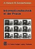Informationstechnik in der Praxis. Eine Einführung in die Wirtschaftsinformatik. (Informatik & Praxis)