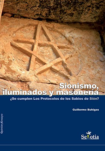 Sionismo, iluminados y masonería. : Parte II de la trilogía eBook ...
