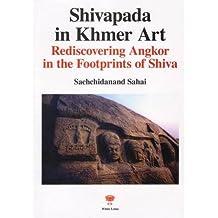 Shivapada in Khmer Art: Rediscovering Angkor in the Footprints of Shiva