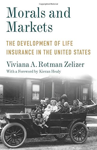 Morals and Markets: The Development of Life Insurance in the United States (Legacy Editions)