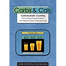 Carbs & Cals: Carbohydrate Counting Teaching Presentation for Healthcare Professionals [CD-ROM]