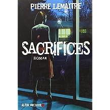 Sacrifices de Pierre Lemaitre (2012) Broché