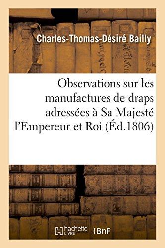 Observations sur les manufactures de draps adressées à Sa Majesté l'Empereur et Roi
