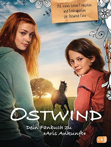 Das Ostwind-Fanbuch zu Aris Ankunft: Mit exklusivem Filmmaterial und Eintragsseiten für Ostwind-Fans