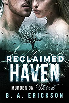 Reclaimed Haven: Murder on Third by [Erickson, B.A.]