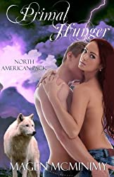 Primal Hunger: North American Pack by Magen McMinimy (2013-03-08)