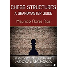 Chess Structures: A Grandmaster Guide (Grandmaster Repertoire Series)
