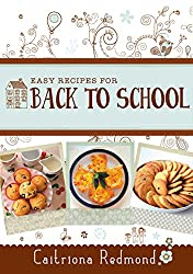 Easy Recipes for Back to School: A short collection of recipes from the cookbook Wholesome: Feed Your Family For Less