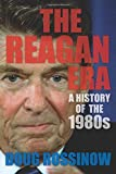 The Reagan Era: A History of the 1980s by Doug Rossinow (2016-12-06)