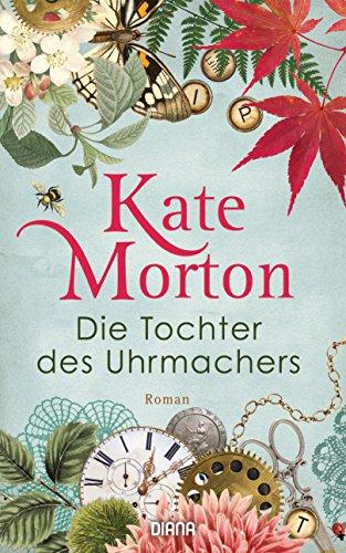 Buchseite und Rezensionen zu 'Die Tochter des Uhrmachers: Roman' von Kate Morton