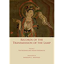 Record of the Transmission of the Lamp: Volume One: The Buddhas and indian patriarchs (English Edition)