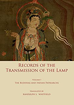 Record of the Transmission of the Lamp: Volume One: The Buddhas and indian patriarchs by [Daoyuan]