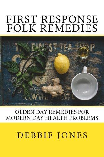 first-response-folk-remedies-quick-old-fashioned-folk-remedies