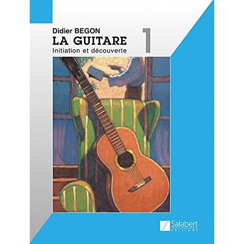 Guitare Volume 1 : Initiation et découverte - Guitare
